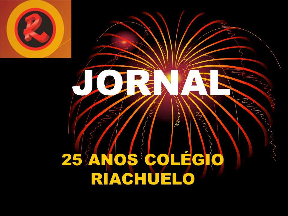 JORNAL 25 ANOS COLÉGIO RIACHUELO
