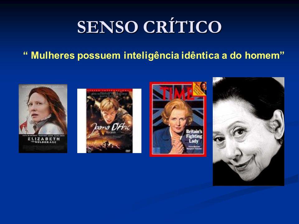 SENSO CRÍTICO Mulheres possuem inteligência idêntica a do homem