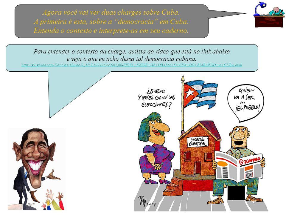 Para entender o contexto da charge, assista ao vídeo que está no link abaixo e veja o que eu acho dessa tal democracia cubana. http://g1.globo.com/Not