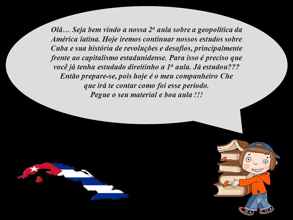 Olá… Seja bem vindo a nossa 2 a aula sobre a geopolítica da América latina. Hoje iremos continuar nossos estudos sobre Cuba e sua história de revoluçõ