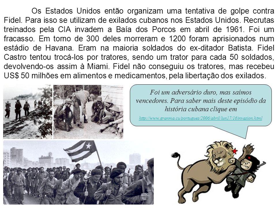Os Estados Unidos então organizam uma tentativa de golpe contra Fidel. Para isso se utilizam de exilados cubanos nos Estados Unidos. Recrutas treinado