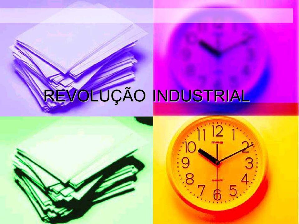 INÍCIO INGLATERRA CARACTERÍSTICAS: Produção industrial em larga escala voltada para o mercado mundial.