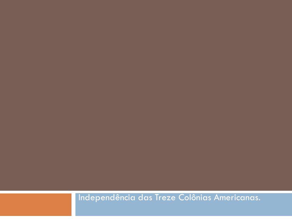 I.Colonização dos Estados Unidos: Leste (Século XVI) Centro- norte: policultura, pecuária, comercio interno e externo, manufaturas, e trabalho assalariado, ou servidão sob contrato.