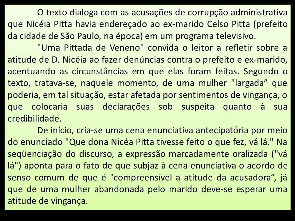 O texto dialoga com as acusações de corrupção administrativa que Nicéia Pitta havia endereçado ao ex-marido Celso Pitta (prefeito da cidade de São Pau