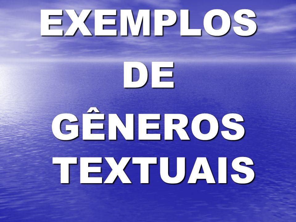 EXEMPLOSDE GÊNEROS TEXTUAIS