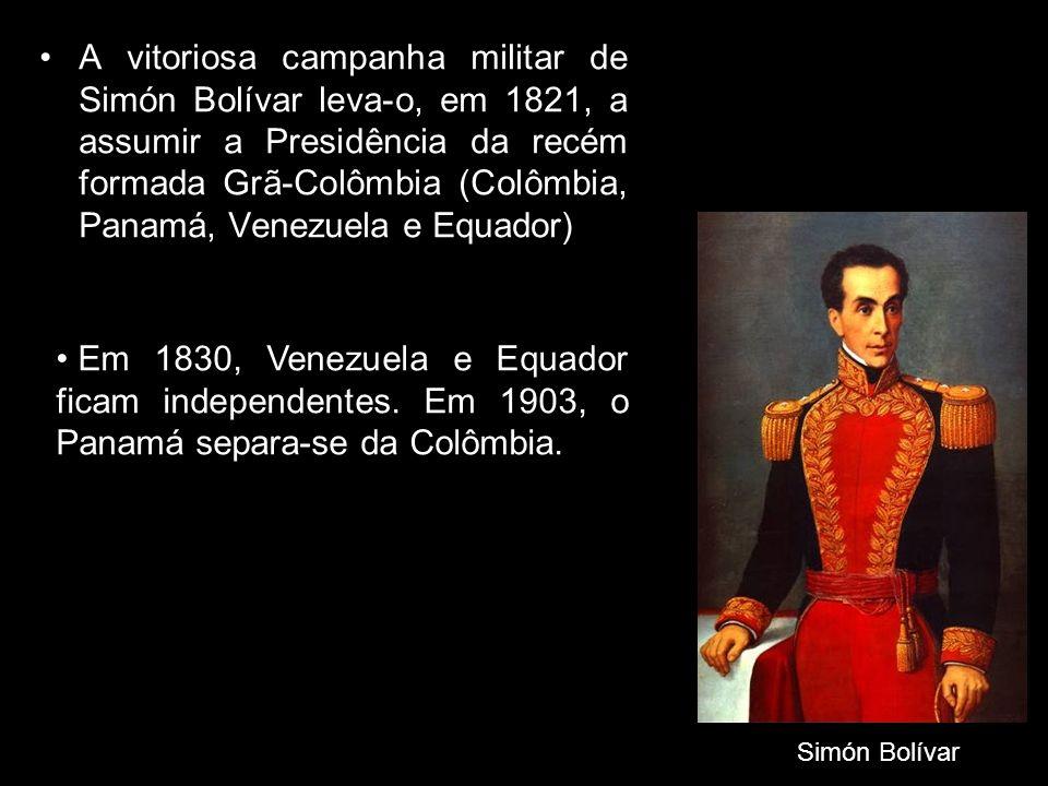 A vitoriosa campanha militar de Simón Bolívar leva-o, em 1821, a assumir a Presidência da recém formada Grã-Colômbia (Colômbia, Panamá, Venezuela e Eq