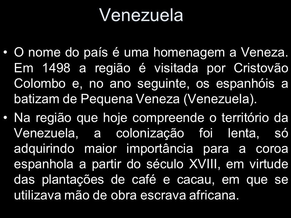 Venezuela O nome do país é uma homenagem a Veneza. Em 1498 a região é visitada por Cristovão Colombo e, no ano seguinte, os espanhóis a batizam de Peq