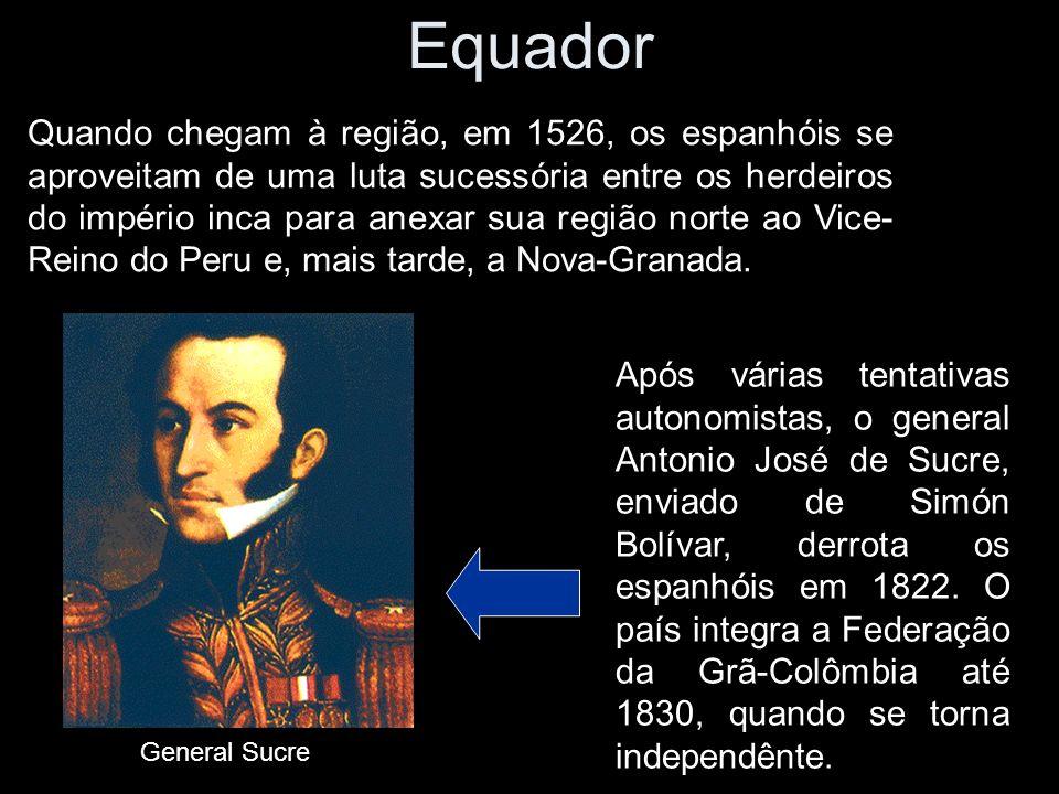 Equador Quando chegam à região, em 1526, os espanhóis se aproveitam de uma luta sucessória entre os herdeiros do império inca para anexar sua região n