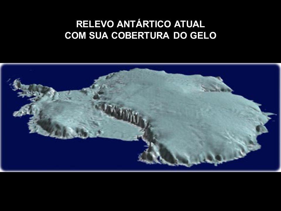 RELEVO ANTÁRTICO ATUAL COM SUA COBERTURA DO GELO