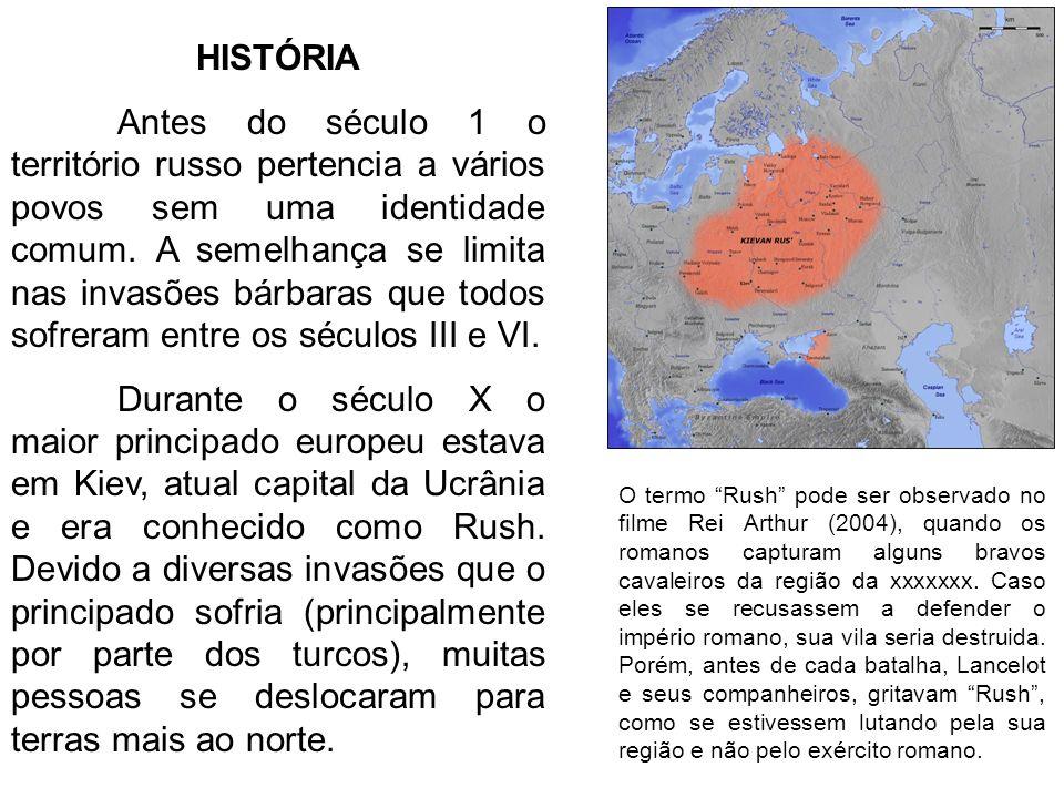 HISTÓRIA Antes do século 1 o território russo pertencia a vários povos sem uma identidade comum. A semelhança se limita nas invasões bárbaras que todo