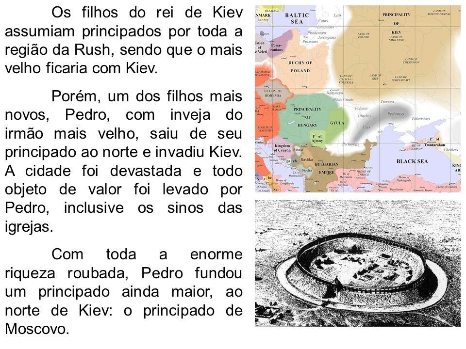 Os filhos do rei de Kiev assumiam principados por toda a região da Rush, sendo que o mais velho ficaria com Kiev. Porém, um dos filhos mais novos, Ped
