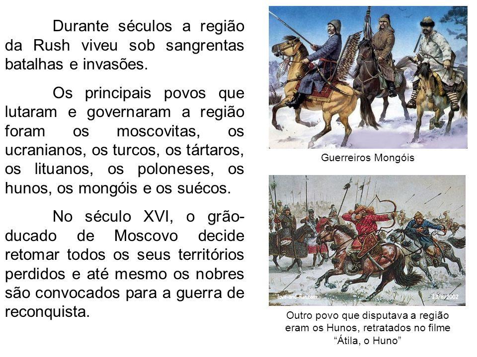 Durante séculos a região da Rush viveu sob sangrentas batalhas e invasões. Os principais povos que lutaram e governaram a região foram os moscovitas,