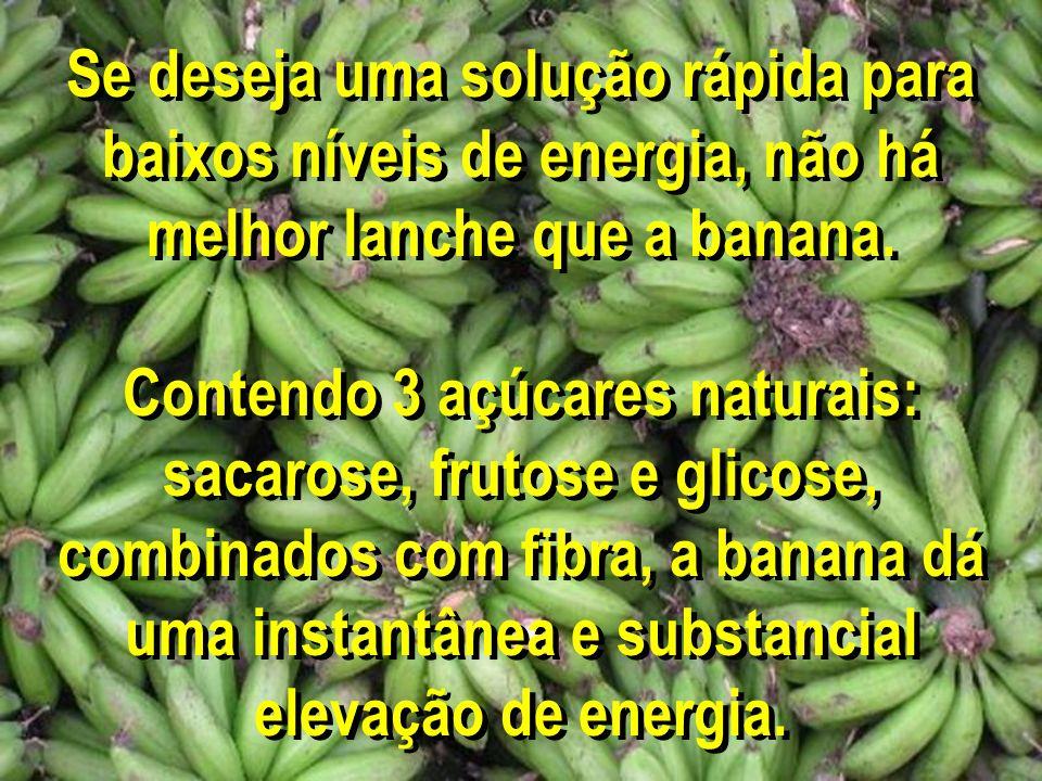 Se deseja uma solução rápida para baixos níveis de energia, não há melhor lanche que a banana. Contendo 3 açúcares naturais: sacarose, frutose e glico