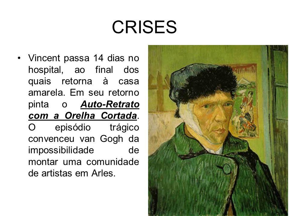 CRISES Vincent passa 14 dias no hospital, ao final dos quais retorna à casa amarela. Em seu retorno pinta o Auto-Retrato com a Orelha Cortada. O episó