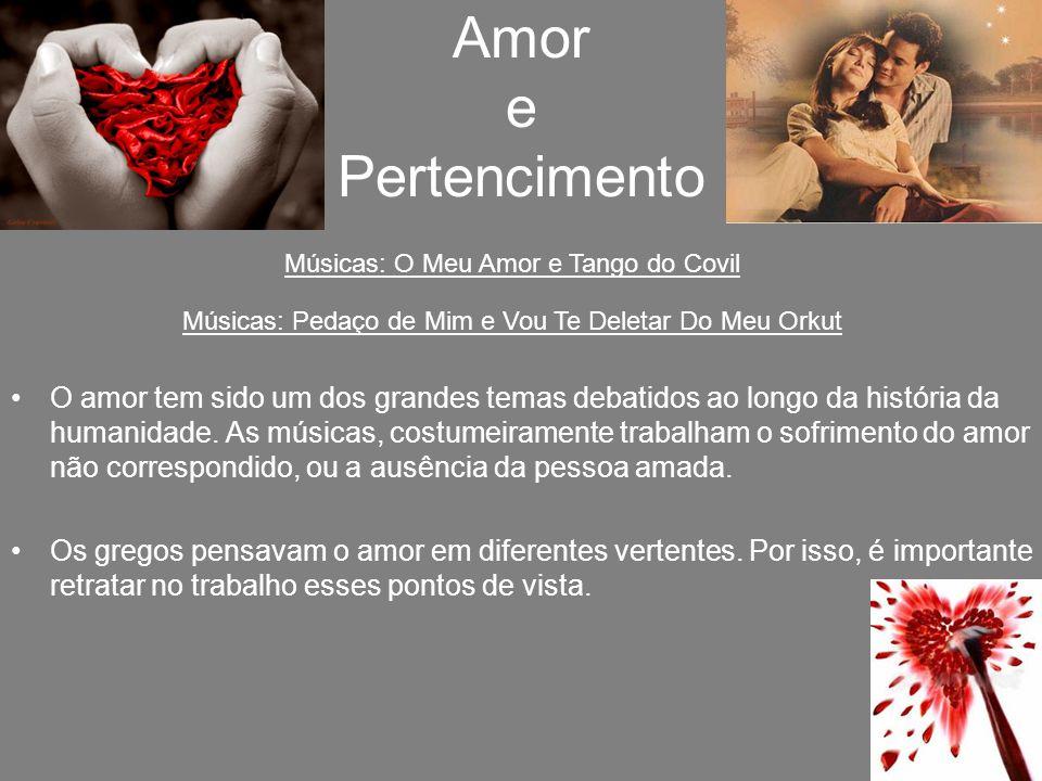 Amor e Pertencimento O amor tem sido um dos grandes temas debatidos ao longo da história da humanidade.