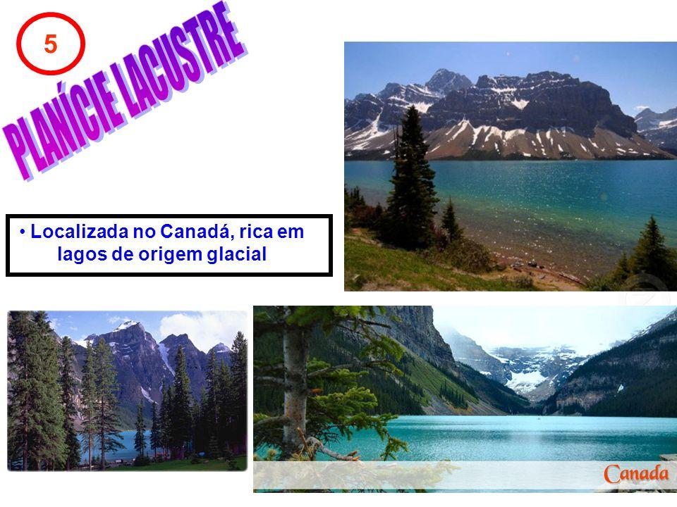 5 Localizada no Canadá, rica em lagos de origem glacial