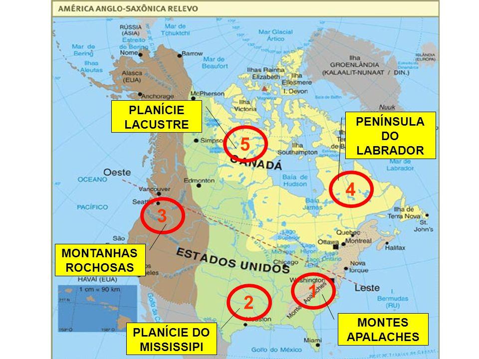 1 2 3 4 5 MONTES APALACHES PENÍNSULA DO LABRADOR MONTANHAS ROCHOSAS PLANÍCIE DO MISSISSIPI PLANÍCIE LACUSTRE