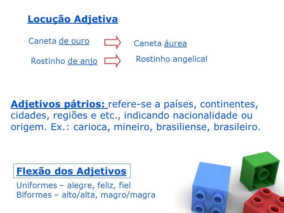 Modifica o substantivo, atribuindo-lhe qualidade, estado ou característica. Formação dos Adjetivos Simples – alto, baixo, magro Composto – azul-marinh