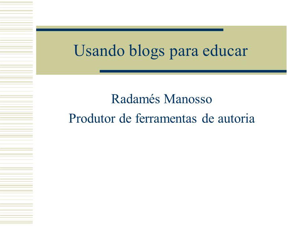Programa Blogs e a web 2.0 Blogs do portal – a nova versão Melhores práticas