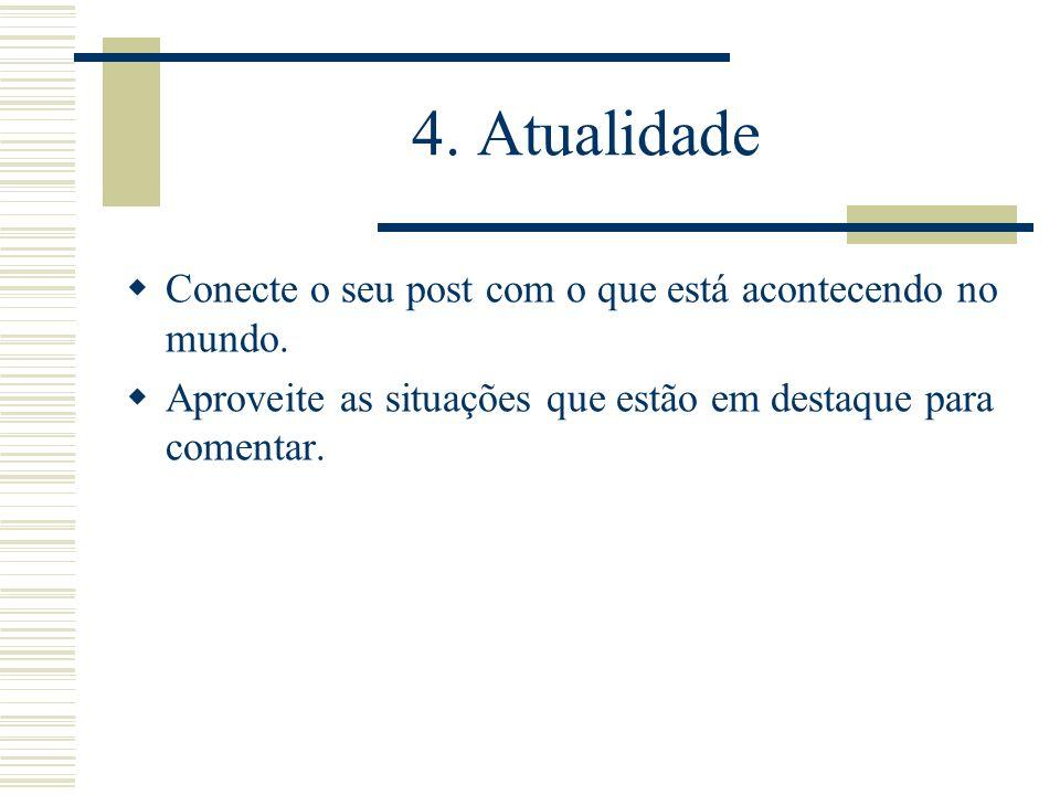 5.Relevância Preste um serviço. Traga informação relevante.