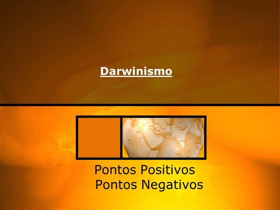 Darwinismo Pontos Positivos Pontos Negativos