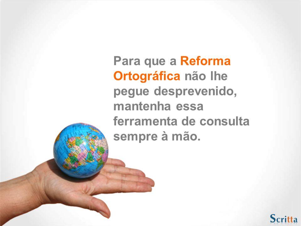 No português de Portugal houve mudança na grafia: 2. será eliminado o