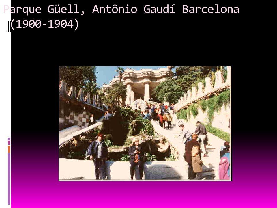 Parque Güell, Antônio Gaudí Barcelona (1900-1904)