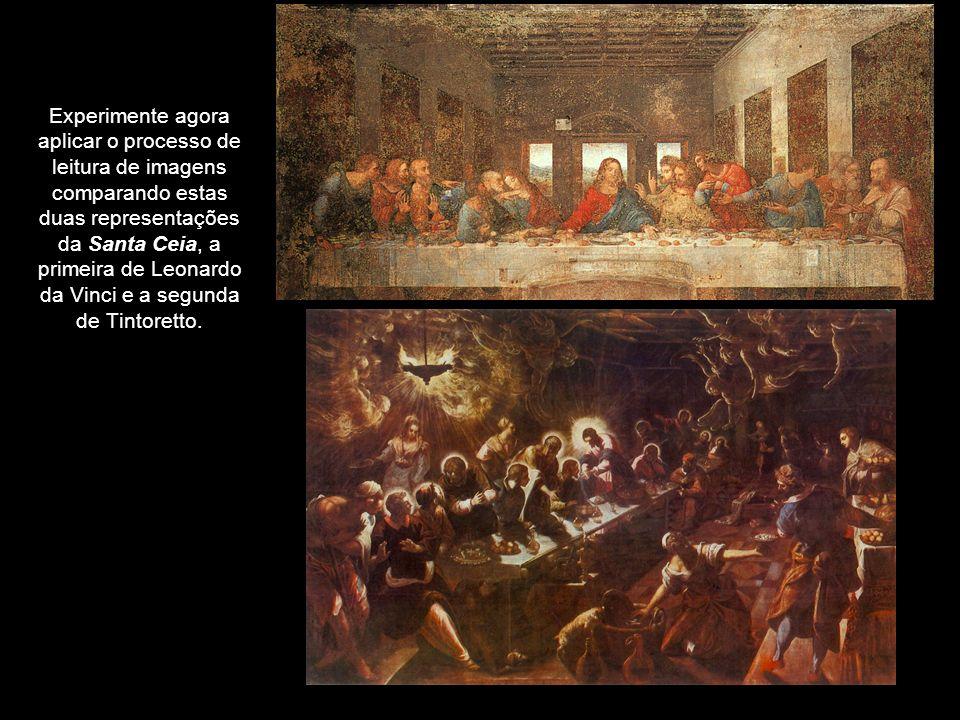 Experimente agora aplicar o processo de leitura de imagens comparando estas duas representações da Santa Ceia, a primeira de Leonardo da Vinci e a seg