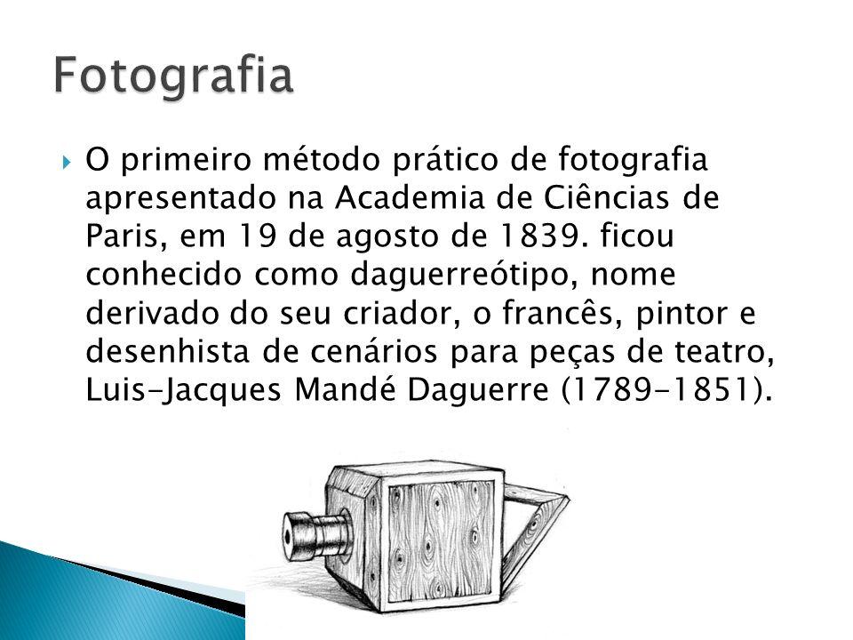 O primeiro método prático de fotografia apresentado na Academia de Ciências de Paris, em 19 de agosto de 1839. ficou conhecido como daguerreótipo, nom