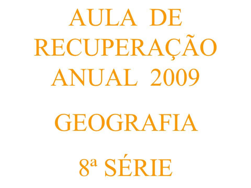 UT01 – IDH AULA DE RECUPERAÇÃO ANUAL DE GEOGRAFIA – 2009 – 8ª SÉRIE