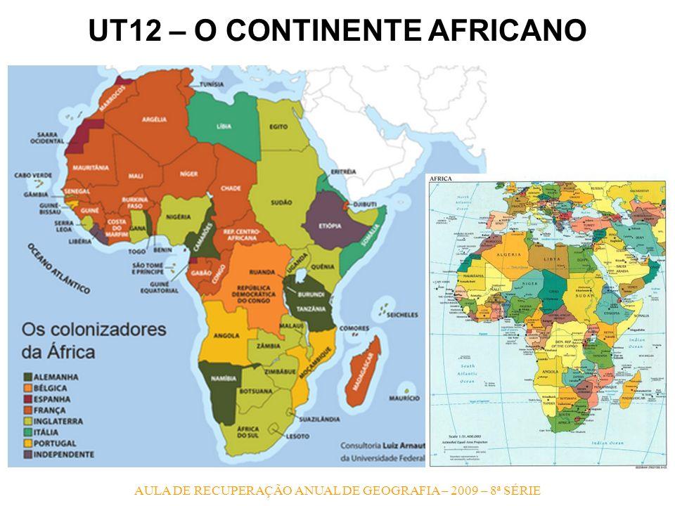 AULA DE RECUPERAÇÃO ANUAL DE GEOGRAFIA – 2009 – 8ª SÉRIE UT12 – O CONTINENTE AFRICANO