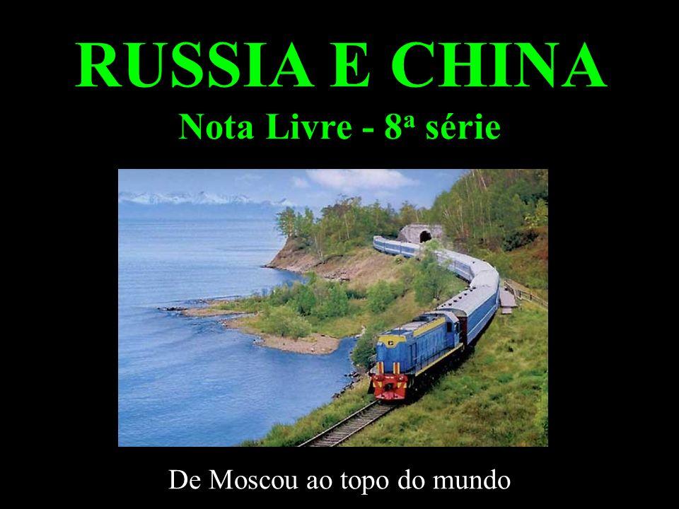 RUSSIA E CHINA Nota Livre - 8 a série De Moscou ao topo do mundo