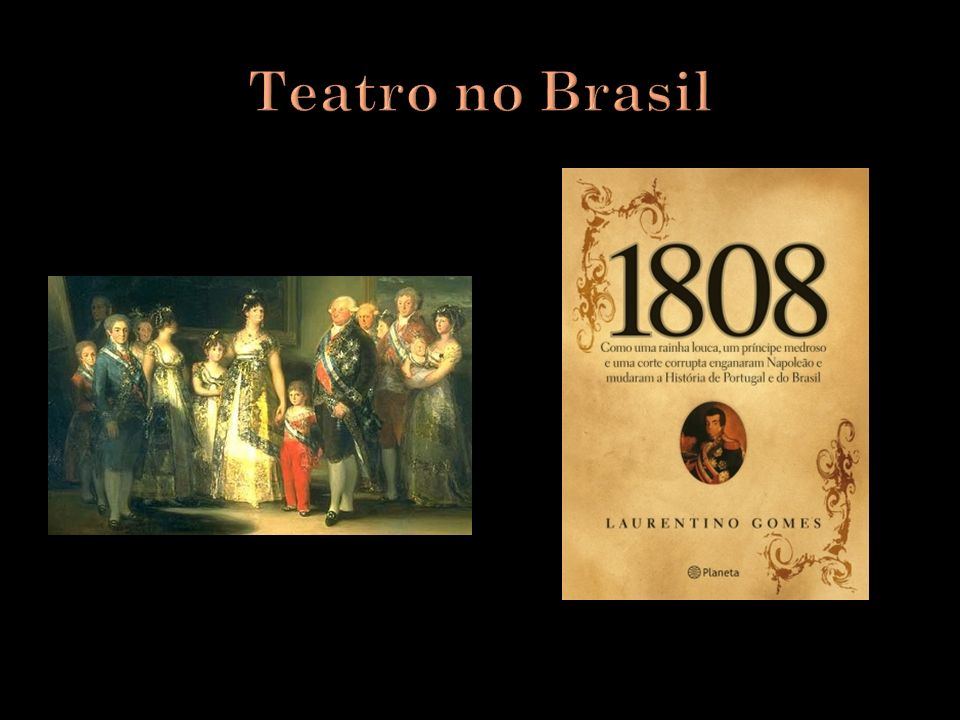 A agitação que antecipou a Independência do Brasil foi refletida no teatro.