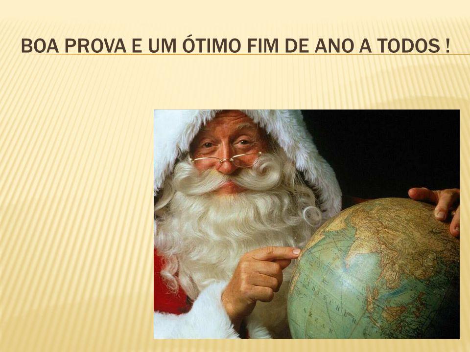 BOA PROVA E UM ÓTIMO FIM DE ANO A TODOS !