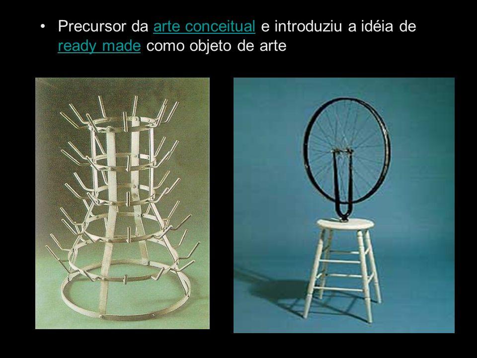 Precursor da arte conceitual e introduziu a idéia de ready made como objeto de artearte conceitual ready made