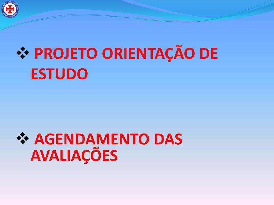 PROJETO ORIENTAÇÃO DE ESTUDO AGENDAMENTO DAS AVALIAÇÕES