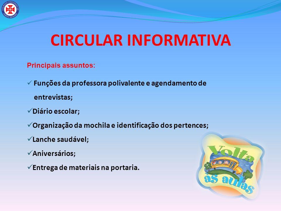 CIRCULAR INFORMATIVA Principais assuntos: Funções da professora polivalente e agendamento de entrevistas; Diário escolar; Organização da mochila e ide