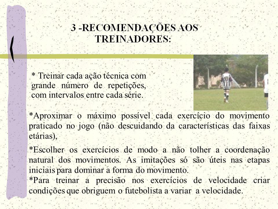 *Escolher os exercícios de modo a não tolher a coordenação natural dos movimentos. As imitações só são úteis nas etapas iniciais para dominar a forma
