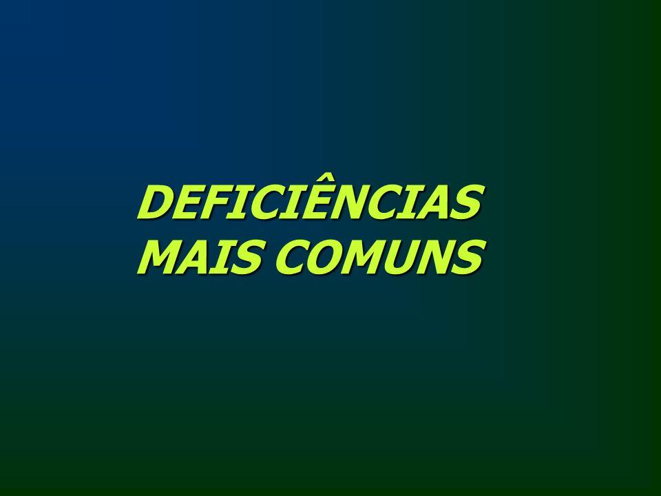 DEFICIÊNCIAS MAIS COMUNS