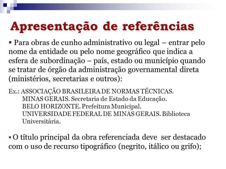 Apresentação de referências Artigos de periódicos Formato convencional AUTOR.