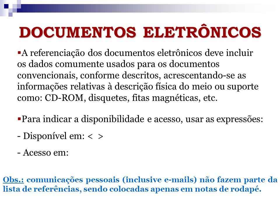 Apresentação de referências Artigos de periódicos Formato eletrônico AUTOR DO ARTIGO.