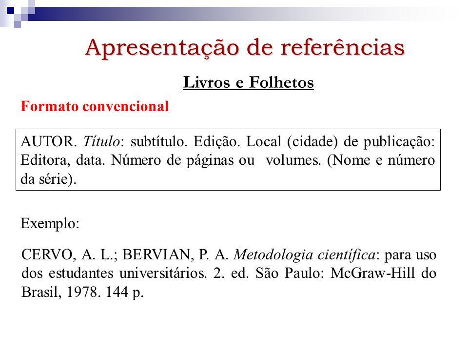 Apresentação de referências Artigo de jornal Formato convencional AUTOR.
