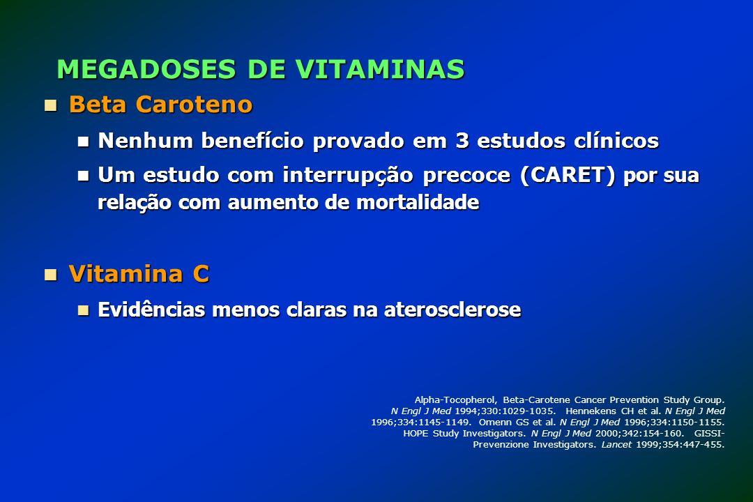 Beta Caroteno Beta Caroteno Nenhum benefício provado em 3 estudos clínicos Nenhum benefício provado em 3 estudos clínicos Um estudo com interrupção pr