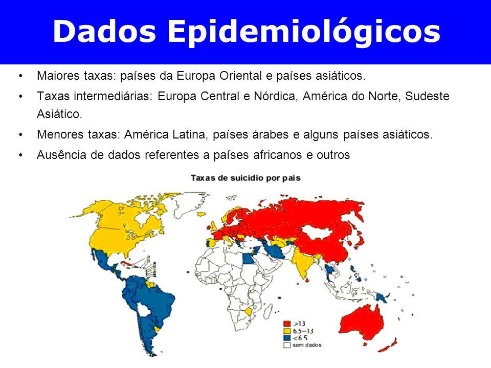 Dados Epidemiológicos Maiores taxas: países da Europa Oriental e países asiáticos. Taxas intermediárias: Europa Central e Nórdica, América do Norte, S