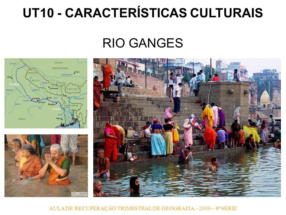 AULA DE RECUPERAÇÃO TRIMESTRAL DE GEOGRAFIA – 2009 – 8ª SÉRIE UT10 - CARACTERÍSTICAS CULTURAIS RIO GANGES