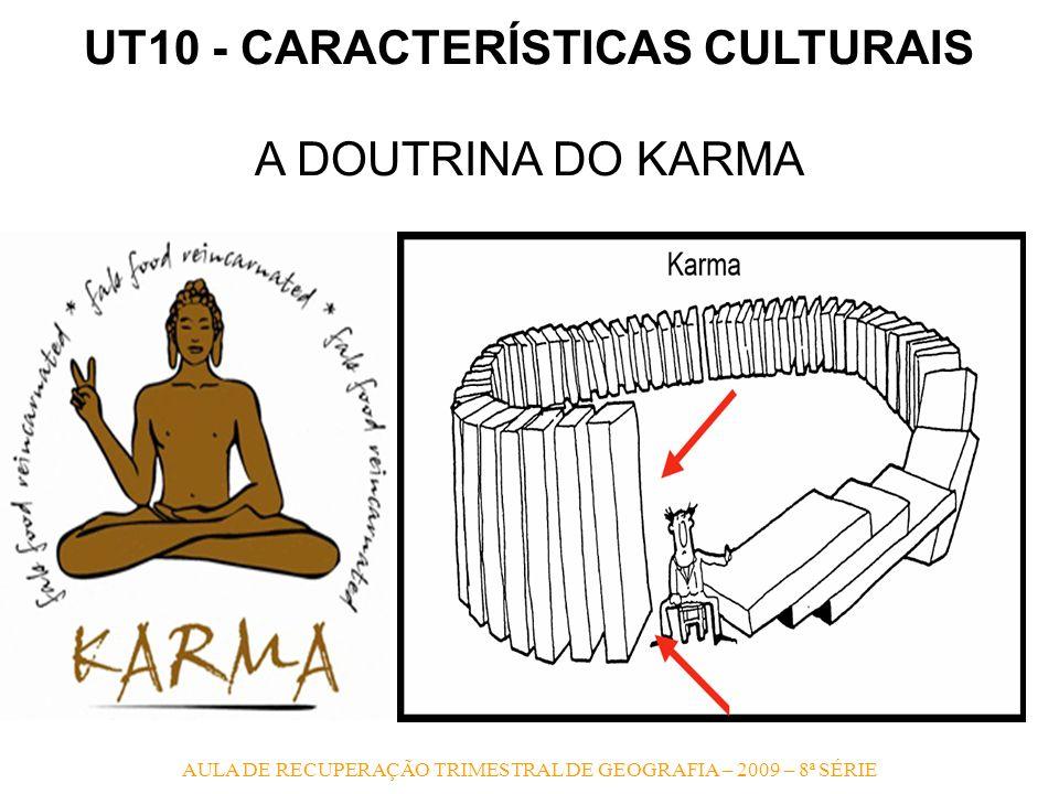 AULA DE RECUPERAÇÃO TRIMESTRAL DE GEOGRAFIA – 2009 – 8ª SÉRIE UT10 - CARACTERÍSTICAS CULTURAIS A DOUTRINA DO KARMA