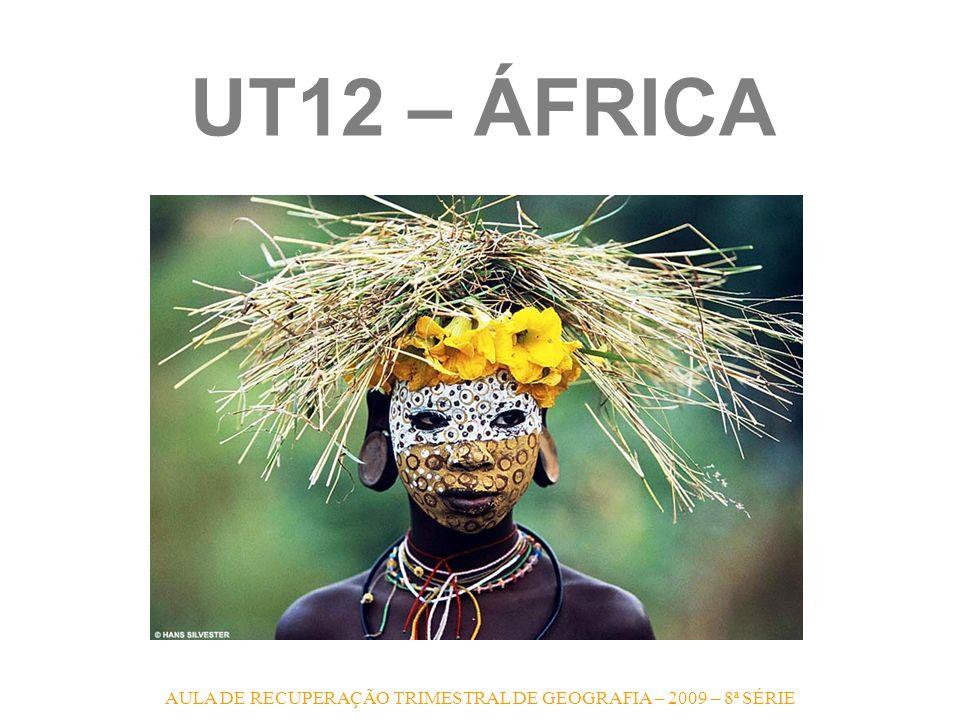 AULA DE RECUPERAÇÃO TRIMESTRAL DE GEOGRAFIA – 2009 – 8ª SÉRIE UT12 – ÁFRICA