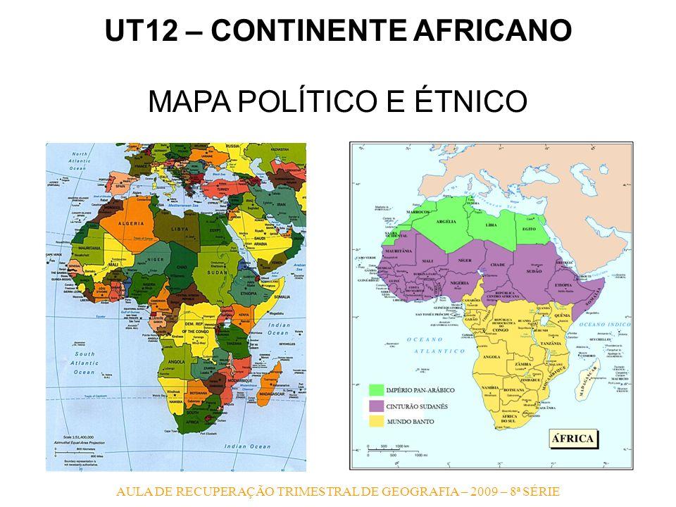 AULA DE RECUPERAÇÃO TRIMESTRAL DE GEOGRAFIA – 2009 – 8ª SÉRIE UT12 – CONTINENTE AFRICANO MAPA POLÍTICO E ÉTNICO
