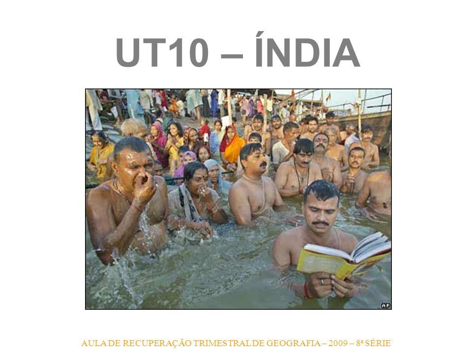 AULA DE RECUPERAÇÃO TRIMESTRAL DE GEOGRAFIA – 2009 – 8ª SÉRIE UT10 – LOCALIZAÇÃO DA ÍNDIA NO MUNDO