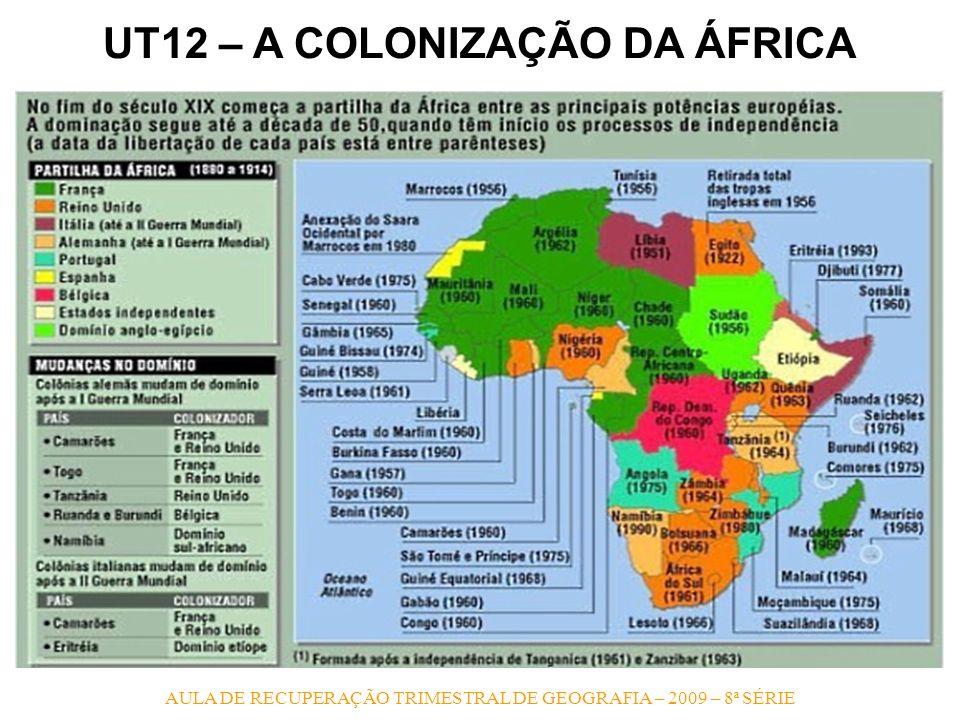 AULA DE RECUPERAÇÃO TRIMESTRAL DE GEOGRAFIA – 2009 – 8ª SÉRIE UT12 – A COLONIZAÇÃO DA ÁFRICA